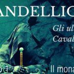 DANDELLION – Gli ultimi cavalieri